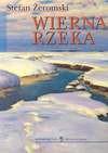 Wierna rzeka/Zielona Sowa/ - Stefan Żeromski