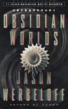 Obsidian Worlds: 11 Mind-Bending Sci-Fi Shorts - Jason Werbeloff