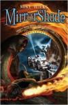 Mirrorshade - Mike Wilks