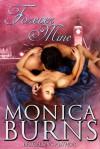 Forever Mine - Monica Burns