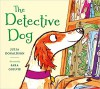 The Detective Dog - Julia Donaldson, Sara Ogilvie