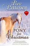 A PONY FOR CHRISTMAS: A Montana Holiday Novella - Bev Pettersen