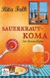 Sauerkrautkoma: Ein Provinzkrimi - Rita Falk