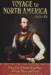 Voyage to North America, 1844-45: Prince Carl of Solm's Texas Diary of People, Places, and Events -