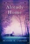 Already Home - Heather M. Gardner