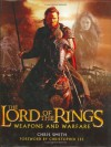 The Lord of the Rings: Weapons and Warfare - Chris   Smith, David  Brawn, Daniel Falconer, Richard Taylor