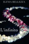L'infinito (Oltre il confine Trilogy) (Volume 3) (Italian Edition) - Ilenia Bellezza