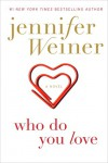 Who Do You Love - Jennifer Weiner