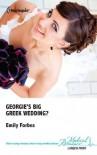Georgie's Big Greek Wedding? - Emily Forbes