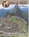 Bibi & Babu in Peru - Bonnie Toews and John Christiansen