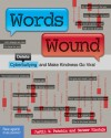 Words Wound: Delete Cyberbullying and Make Kindness Go Viral - Justin W. Patchin, Sameer Hinduja