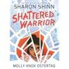 Shattered Warrior - Sharon Shinn, Molly Knox Ostertag