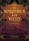 Das Ministerium der Welten - Band 2: Der Wandler - Luzia Pfyl
