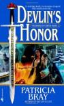 Devlin's Honor - Patricia Bray