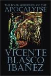 The Four Horsemen of the Apocalypse - Vicente Blasco Ibáñez, Charlotte Brewster Jordan
