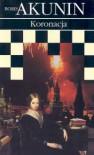 Koronacja, czyli ostatni z Romanowów - Boris Akunin
