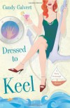 Dressed to Keel - Candy Calvert