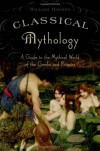 Classical Mythology: A Guide to the Mythical World of the Greeks and Romans - William F. Hansen