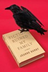 Fiction Ruined My Family - Jeanne Darst