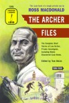 The Archer Files: The Complete Short Stories of Lew Archer, Private Investigator, Including Newly Discovered Case Notes - Ross MacDonald
