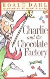 Charlie and the Chocolate Factory - Roald Dahl,  Quentin Blake