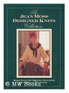 Designer Knits Collection - Jean Moss