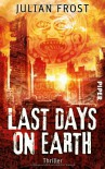 Last days on Earth: Thriller - Julian Frost