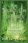 The Secret Life of Trees: How They live and Why They Matter - Colin Tudge