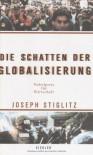 Schatten der Globalisierung - Joseph E. Stiglitz