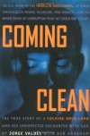 Coming Clean: The True Story of a Cocaine Drug Lord and His Unexpected Encounter with God - Jorge Valdes, Ken Abraham