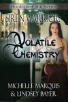 Volatile Chemistry (Siren Warrior, #7) - Michelle Marquis,  Lindsey Bayer