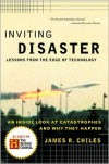 Inviting Disaster: Lessons From the Edge of Technology - James R. Chiles