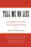 Tell Me No Lies: Investigative Journalism That Changed the World - John Pilger