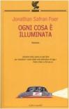 Ogni cosa è illuminata - Jonathan Safran Foer, Massimo Bocchiola