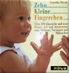 Zehn kleine Fingerchen ... : über 200 klassische und neue Fingerspiele und Kinderreime zum Vorlesen, Vortragen und Mitmachen. -