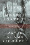 The Friends of Meager Fortune - David Adams Richards
