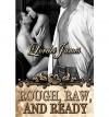 Rough, Raw, and Ready - Lorelei James