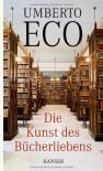 Die Kunst des Bücherliebens - Umberto Eco, Burkhart Kroeber