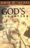 God's Equation: Einstein, Relativity, and the Expanding Universe - Amir D. Aczel