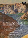 String Quartets by Debussy and Ravel: Quartet in G Minor, Op. 10/Debussy; Quartet in F Major/Ravel - Claude Debussy