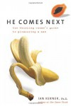He Comes Next: The Thinking Woman's Guide to Pleasuring a Man - Ian Kerner