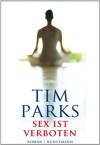 Sex ist verboten - Tim Parks