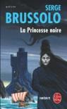 La princesse noire - Serge Brussolo