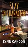 Slay In Character - Lynn Cahoon