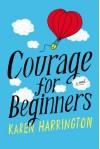 Courage for Beginners - Karen Harrington