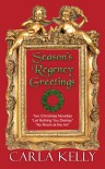 Season's Regency Greetings - Carla    Kelly