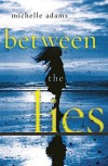 Between the Lies - Michelle Adams