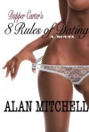 Dapper Carter's 8 Rules of Dating - Alan Mitchell