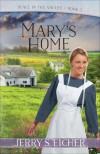 Mary's Home (Peace in the Valley Book 3) - Jerry S. Eicher