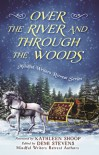 Over the River and Through the Woods - Amy Morley, Hilary Hauck, Kimberly Kurth Gray, Michele Savaunah Zirkle, Janet McClintock, Abigail Drake, Kathleen Shoop, Ramona DeFelice Long, Demi Stevens